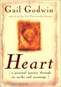 Heart: A Personal Journey Through Its Myth and Meanings
