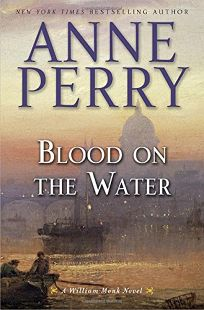 Blood on the Water: A William Monk Novel