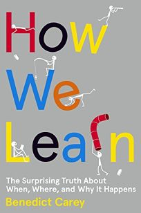 How We Learn: The Surprising Truth About When