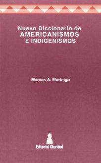 Nuevo Diccionario de Americanismos E Indigenismos