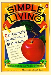 Simple Living: One Couples Search for a Better Life