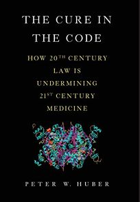 The Cure in the Code: How 20th Century Law Is Undermining 21st Century Medicine