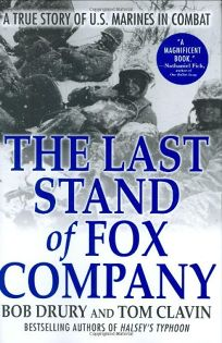 the last stand of fox company The last stand of fox company, by bob drury and tom clavin the gripping, blow-by-blow account of fox company's epic stand to hold onto toktong pass, during the battle of chosin reservoir.