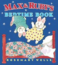 Max and Rubys Bedtime Book
