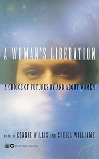 A WOMANS LIBERATION: A Choice of Futures by and About Women