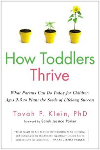 How Toddlers Thrive: What Parents Can Do Today to Plant the Seeds of Lifelong Success