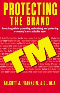 PROTECTING THE BRAND: A Concise Guide to Promoting
