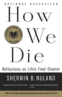 How We Die: Reflections of Lifes Final Chapter