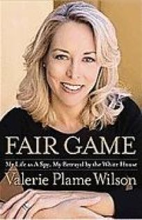 Fair Game: My Life as a Spy