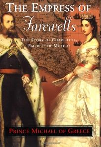 THE EMPRESS OF FAREWELLS: The Story of Charlotte