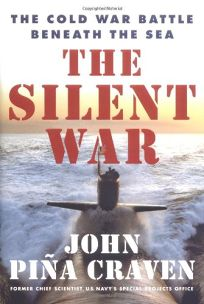 THE SILENT WAR: The Cold War Battle Beneath the Sea