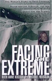 Facing the Extreme: One Womans Tale of True Courage