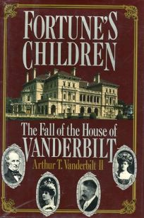 Fortunes Children: The Fall of the House of Vanderbilt