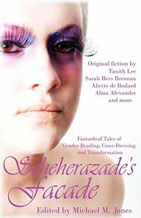 Scheherazade's Façade: Fantastical Tales of Gender Bending
