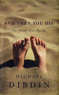 AND THEN YOU DIE: An Aurelio Zen Mystery