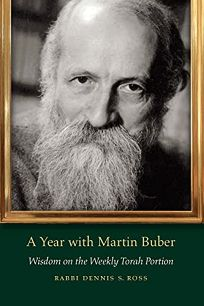 A Year with Martin Buber: Wisdom on the Weekly Torah Portion