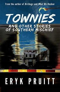 Townies and Other Stories of Southern Mischief