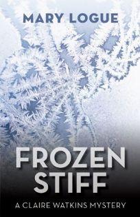 Frozen Stiff: A Claire Watkins Mystery