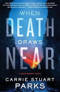 When Death Draws Near: A Gwen Marcey Novel