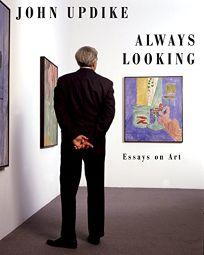 Always Looking: Essays on Art