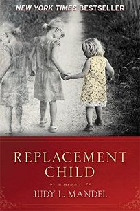Replacement Child: A Memoir