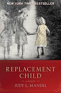 Replacement Child: A Memoir