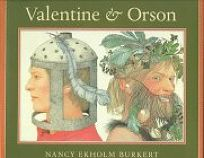 Valentine and Orson: Re-Created as a Folk Play in Verse and Paintings