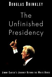 The Unfinished Presidency: Jimmy Carters Quest for Global Peace