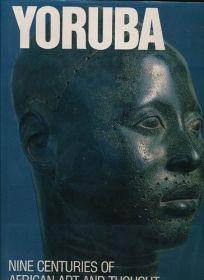 Yoruba: Nine Centuries of African Art and Thought