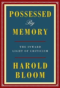 Possessed by Memory: The Inward Light of Criticism