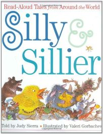 SILLY & SILLIER: Read-Aloud Tales from Around the World