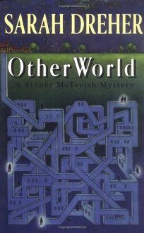 Otherworld: A Stoner McTavish Mystery