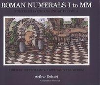 Roman Numerals I to MM: Numerabilia Romana Uno Ad Duo Mila