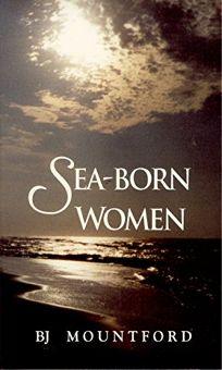 Sea-Born Women