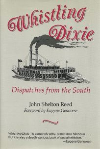 Whistling Dixie: Dispatches from the South