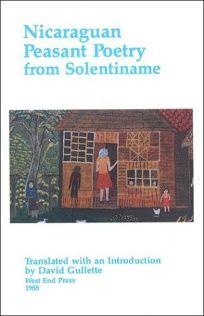Nicaraguan Peasant Poetry from Solentiname