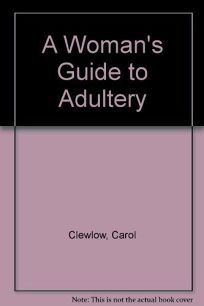 A Womans Guide to Adultery