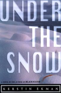 Under the Snow: A Novel by the Author of Blackwater