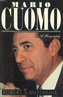 Mario Cuomo: A Biography