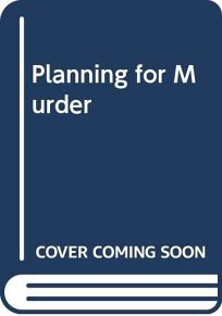 Planning for Murder