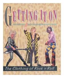 Getting It on: The Clothing of Rock n Roll