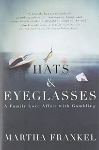 Hats and Eyeglasses: A Family Love Affair with Gambling