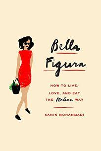 Bella Figura: How to Live