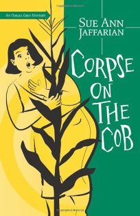 Corpse on the Cob: An Odelia Grey Mystery