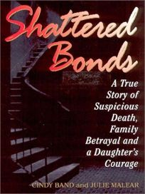 SHATTERED BONDS: A True Story of Suspicious Death