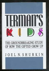 Termans Kids: The Groundbreaking Study of How the Gifted Grow Up
