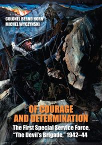 Of Courage and Determination: The First Special Service Force