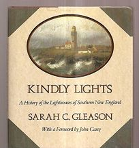 Kindly Lights: A History of the Lighthouses of Southern New England