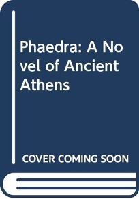 Phaedra: A Novel of Ancient Athens