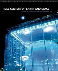 Rose Center for Earth and Space: A Museum for the Twenty-First Century